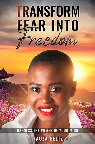 Transform Fear into Freedom